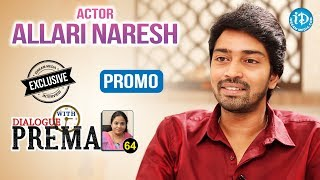 Actor Allari Naresh Exclusive Interview - Promo || Dialogue With Prema #63 - IDREAMMOVIES
