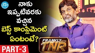 TNR తో Mukha Mukhi - Part #3 || Talk @ Cinevaaram || Frankly with TNR - IDREAMMOVIES