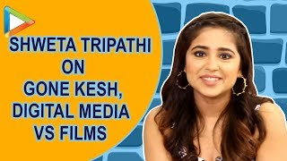 MUST WATCH: Shweta Tripathi's EPIC Take On Web Series v/s Films |Gonekesh| Mirzapur - HUNGAMA