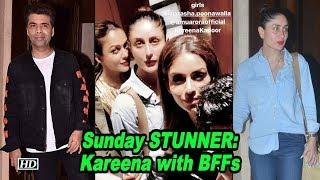 Sunday STUNNER: Kareena with her BFFs - BOLLYWOODCOUNTRY