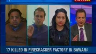 17 killed in firecracker factory in Bawana; factory owner Manoj Jain arrested: Nation at 9 - NEWSXLIVE