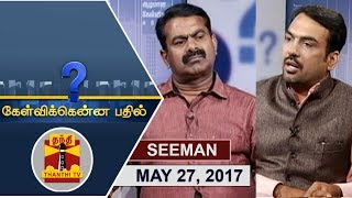 Kelvikku Enna Bathil 27-05-2017  – Thanthi TV Show Kelvikkenna Bathil – Interview with NTK Seeman