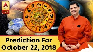 Daily Horoscope With Pawan Sinha: Prediction for October 22, 2018 - ABPNEWSTV