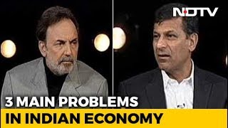 Raghuram Rajan On 3 Main Problems In Indian Economy - NDTV