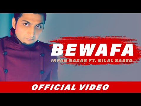 Irfan Nazar ft. Bilal Saeed | Bewafa | Official Music Video HD