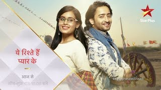Yeh Rishtey Hain Pyaar Ke |  Few hours to go - STARPLUS