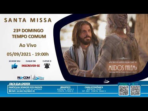 Missa 23º Domingo Tempo Comum - 05/09/2021 - 19h00min