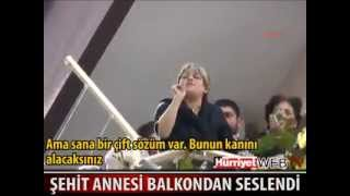 Şehit Annesi Bülent Arınç'a Balkondan Seslendi.