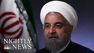 Rouhani: 'No One Will Trust America' If Donald Trump Leaves Iran Deal | NBC Nightly News - NBCNEWS