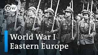 World War 1 Explained (3/4): The Eastern European perspective | DW English - DEUTSCHEWELLEENGLISH
