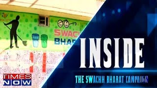 The Swachh Bharat Campaign | Inside - TIMESNOWONLINE