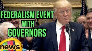 Donald Trump Participates in a Federalism Event with Governors | United States | Mango News - MANGONEWS