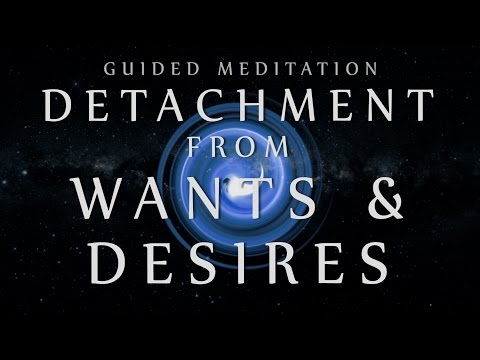 Guided Meditation for Detachment from Wants & Desires (Anxiety / Depression / Mindfulness)