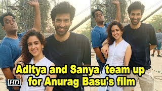Aditya Roy Kapur and Sanya Malhotra team up for Anurag Basu's film - BOLLYWOODCOUNTRY