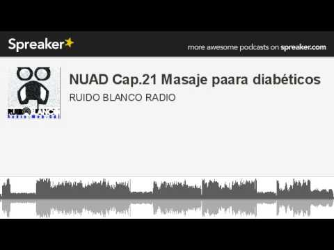 NUAD Cap.21 Masaje paara diabéticos (made with Spreaker)