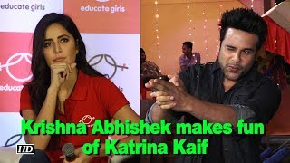 Krishna Abhishek makes fun of Katrina Kaif - IANSINDIA
