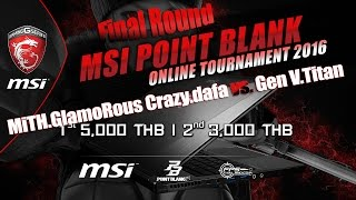 MSI Point Blank Tournament#1 ?????? - MiTH.GC.dafa vs. Gen V.Titan