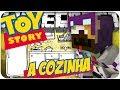 MINECRAFT: ToyStory #3 INVADINDO A COZINHA!