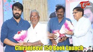 Chiranjeevi Book Launch By Ram Charan | Chiranjeevitham 150 - TELUGUONE