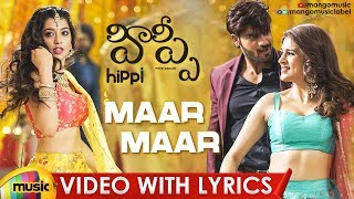 Maar Maar Video Song With Lyrics | HIPPI Video Songs | Kartikeya | Digangana | Shraddha - MANGOMUSIC