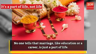 7 reasons there is more to life than marriage - TIMESOFINDIACHANNEL