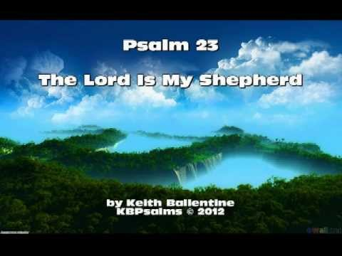 Psalm 23: The Lord Is My Shepherd There Is Nothing I Shall Want by Keith Ballentine