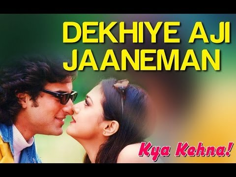 Kya Kehna (Saif Ali Khan &amp; Preity Zinta) - Dekhiye Aji Jaaneman (Full Song) HD