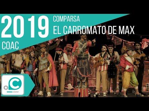 La agrupación El carromato de Max llega al COAC 2019 en la modalidad de Comparsas. En años anteriores (2018) concursaron en el Teatro Falla como Los hombres del rey, consiguiendo una clasificación en el concurso de Preliminares.