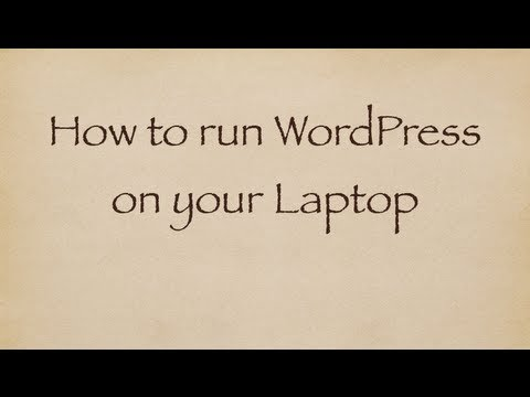  201 How to run WordPress on your Laptop: