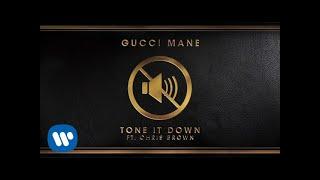 Gucci Mane Feat. Chris Brown - Tone It Down ( 2017 )