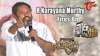R R Narayana Murthy Fires On Khaidi No 150 & Gautamiputra Satakarni - TELUGUONE