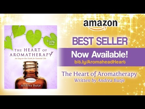 Available Now! The Heart of Aromatherapy