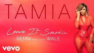 Tamia Feat. Wale - Leave It Smokin' (Remix) ( 2018 )