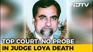 "No Probe Into Judge Loya Death, Supreme Court Says Petitions ""Scandalous"" - NDTV"