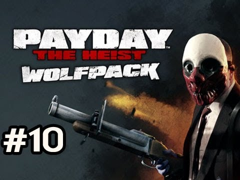 PayDay The Heist WOLFPACK DLC Ep.10 w/Nova, SSoH & Danz - CAN IT BE DONE?