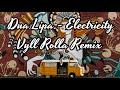 Silk City & Dua Lipa - Electricity Ft. Diplo & Mark Ronson (Vyll Rolla Remix)