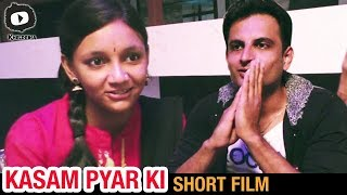 Kasam Pyar Ki Hindi Short Film | Latest 2017 Hindi Short Films | #KasamPyarKi | Khelpedia - YOUTUBE