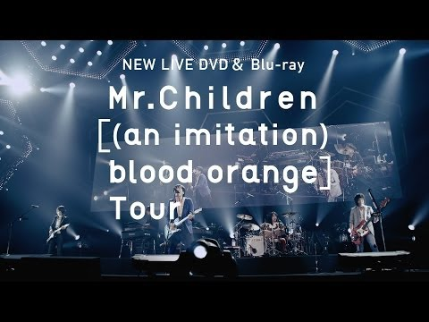 「Mr.Children[(an imitation) blood orange]Tour」60sec SPOT