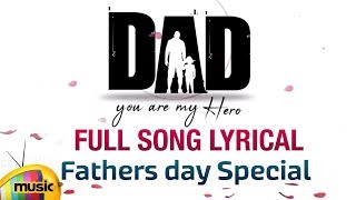 DAD Full Song Lyrical | Fathers Day 2018 Special | Shishira Narayana | Arvind Rama | Mango Music - MANGOMUSIC