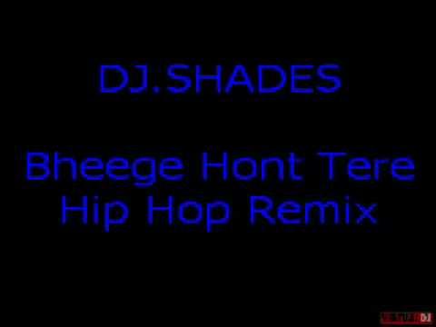 Bheege Hont Tere Remix-DJ.SHADES