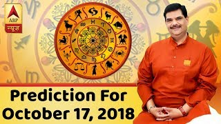 Daily Horoscope With Pawan Sinha: Prediction for October 17, 2018 - ABPNEWSTV