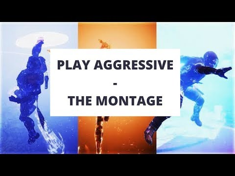 Play Aggressive the Montage