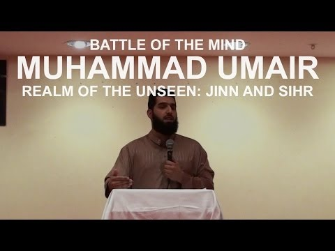Muhammad Umair - Realm of the Unseen: Jinn and Sihr - Battle Of The Mind