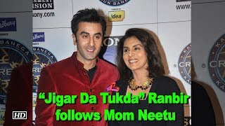 """Jigar Da Tukda"" Ranbir follows Mom Neetu's Advice - BOLLYWOODCOUNTRY"