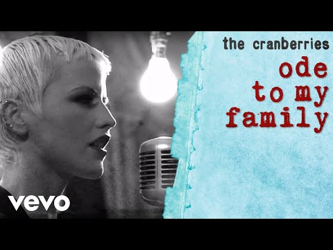 The Cranberries Ode To My Family