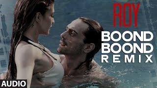 'Boond Boond' Remix by DJ ANGEL   Roy   Ankit Tiwari   T-SERIES - TSERIES