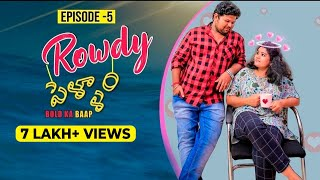 Rowdy Pellam Episode 5 | Telugu Comedy Web Series 2019 | #Ketugadu - YOUTUBE