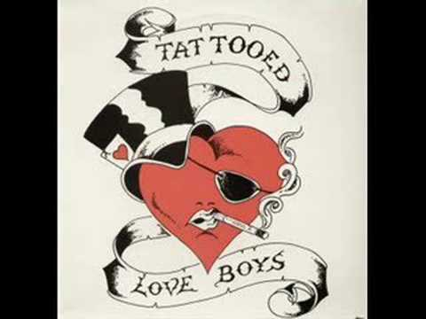 Tattooed Love Boys - Bleeding Hearts And Needle Marks