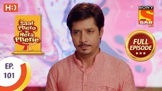 Saat Phero Ki Hera Pherie - Ep 101 - Full Episode - 17th July, 2018 - SABTV