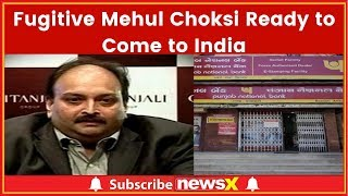 Fugitive Mehul Choksi Ready to Come to India; Cites Medical Reasons for no Return Yet - NEWSXLIVE